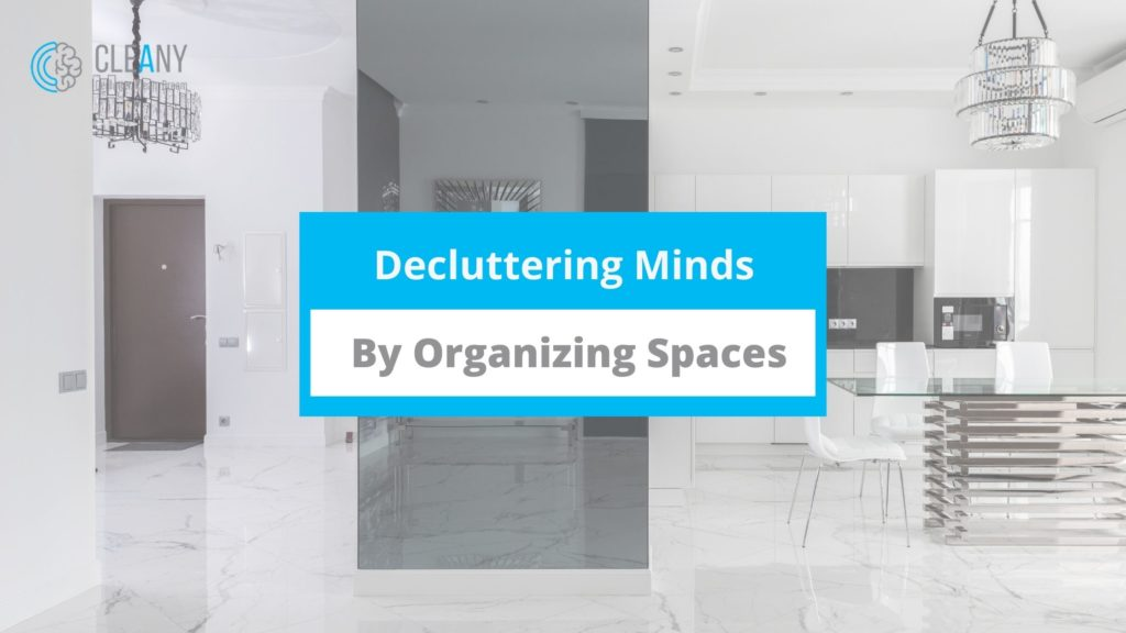 Decluttering Minds By Organizing Spaces